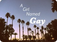A Girl Named Gay