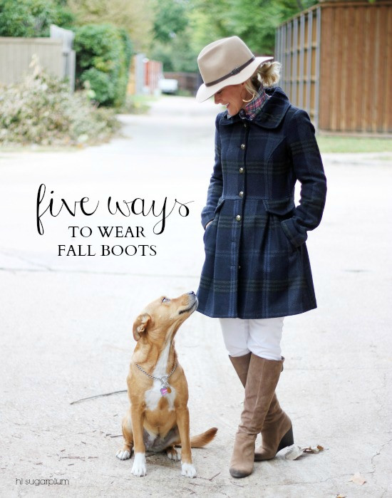 Hi Sugarplum | {5 Ways} to Wear Fall Boots
