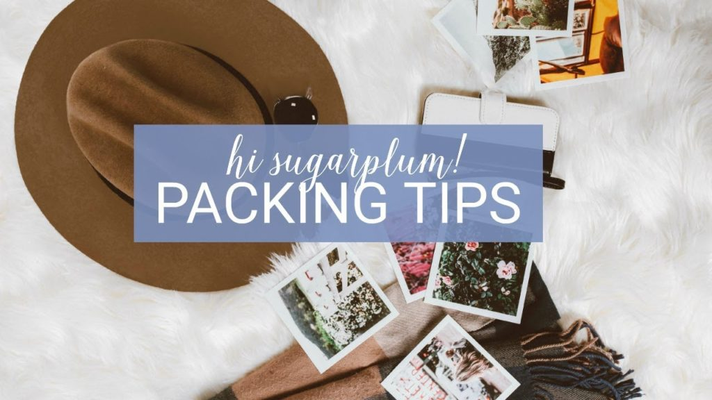 hi sugarplum packing tips